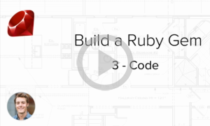 Build a Ruby Gem Screencasts - Write code for our Ruby gem